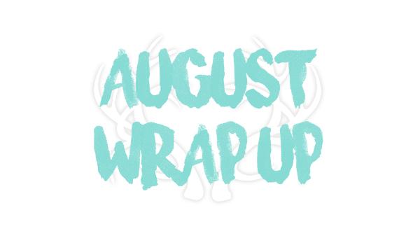 AugustWrapUp